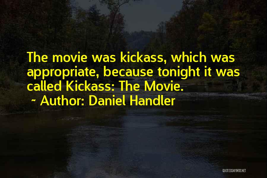 Most Kickass Quotes By Daniel Handler