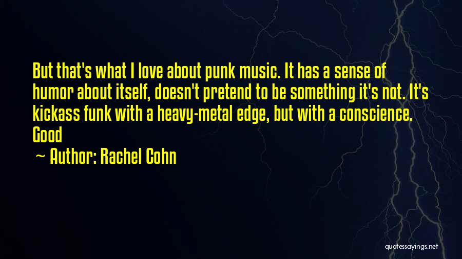 Most Kickass Quotes By Rachel Cohn