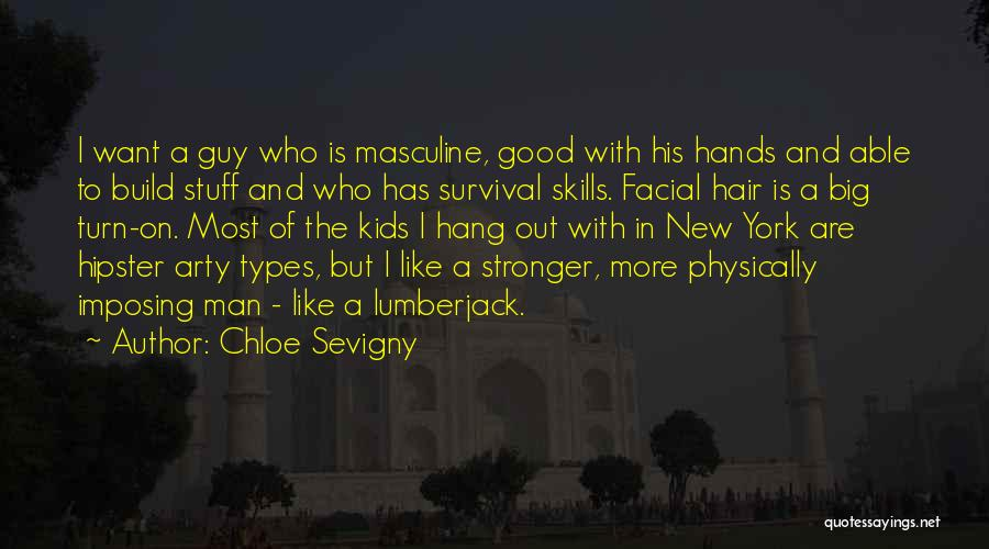 Most Masculine Quotes By Chloe Sevigny