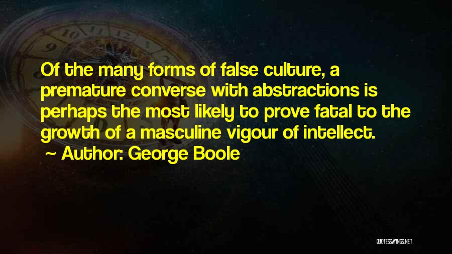 Most Masculine Quotes By George Boole