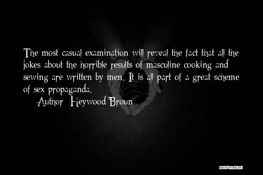 Most Masculine Quotes By Heywood Broun