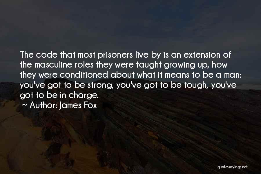 Most Masculine Quotes By James Fox