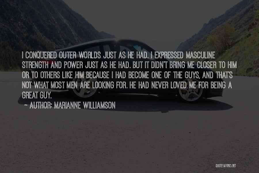 Most Masculine Quotes By Marianne Williamson