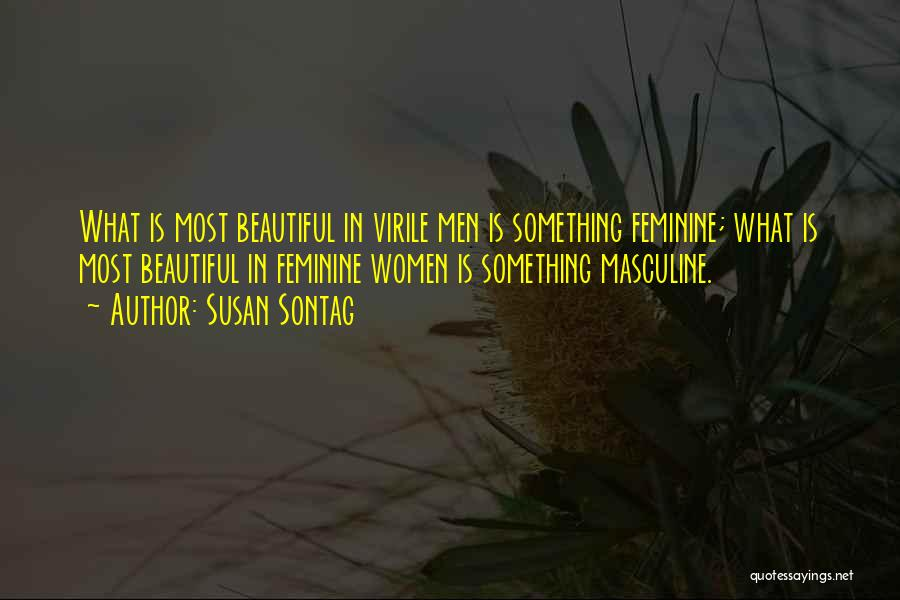 Most Masculine Quotes By Susan Sontag