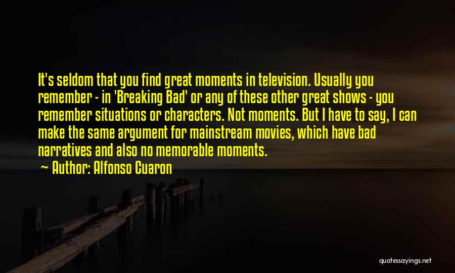 Most Memorable Moments Quotes By Alfonso Cuaron