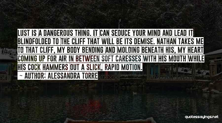 Most Mind Bending Quotes By Alessandra Torre