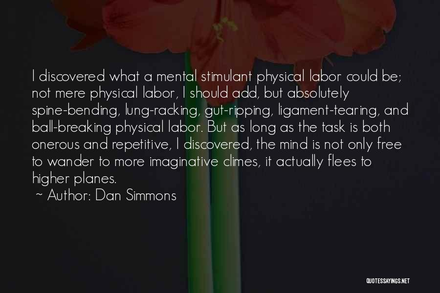 Most Mind Bending Quotes By Dan Simmons