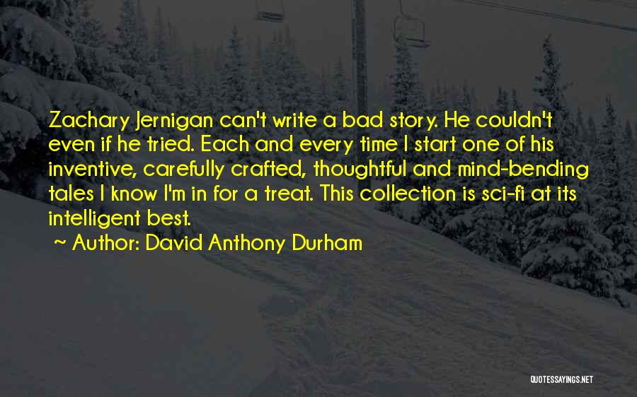 Most Mind Bending Quotes By David Anthony Durham