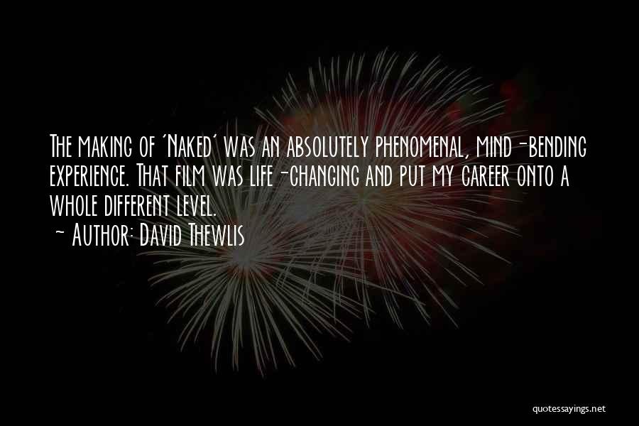 Most Mind Bending Quotes By David Thewlis
