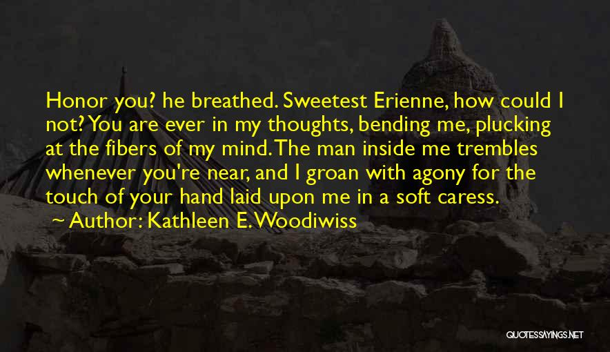 Most Mind Bending Quotes By Kathleen E. Woodiwiss