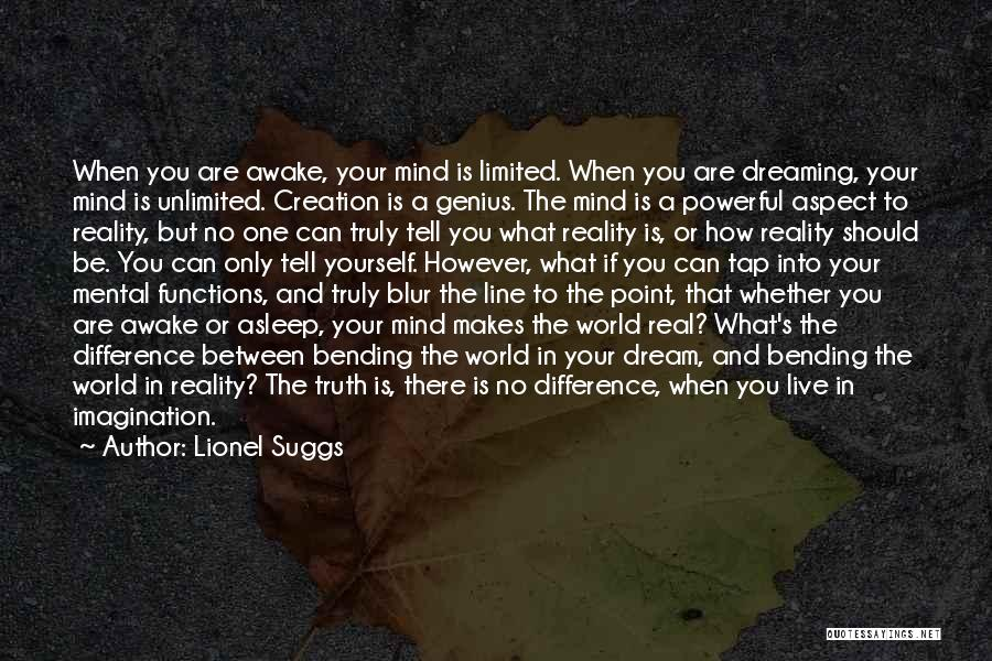 Most Mind Bending Quotes By Lionel Suggs