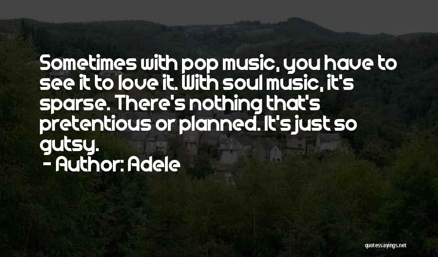 Most Pretentious Quotes By Adele