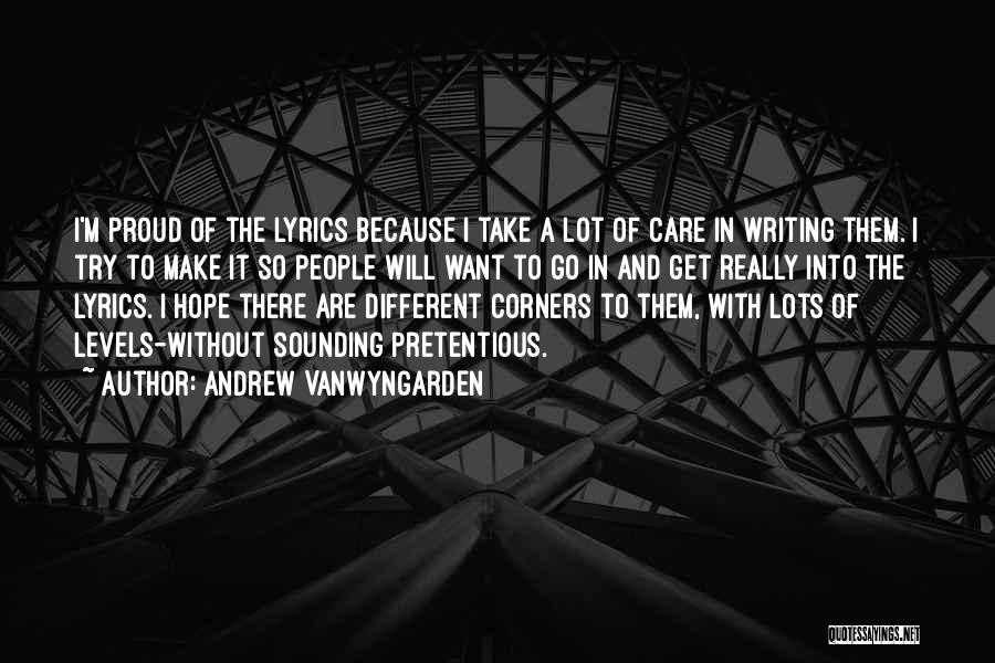 Most Pretentious Quotes By Andrew VanWyngarden
