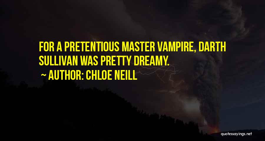 Most Pretentious Quotes By Chloe Neill