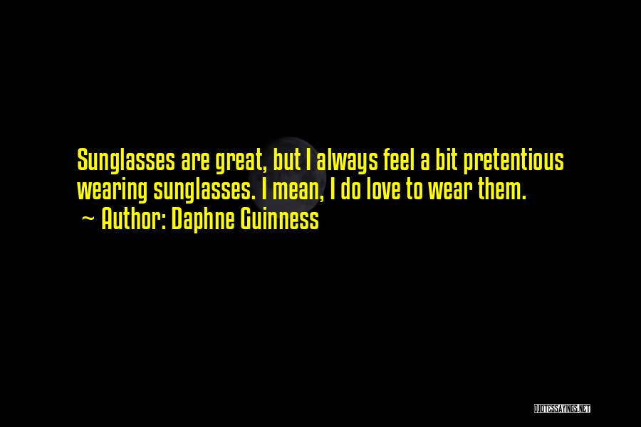 Most Pretentious Quotes By Daphne Guinness