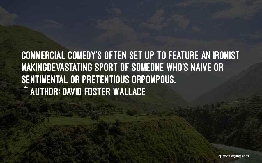 Most Pretentious Quotes By David Foster Wallace