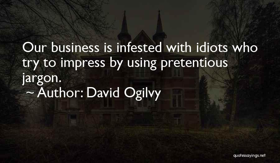 Most Pretentious Quotes By David Ogilvy