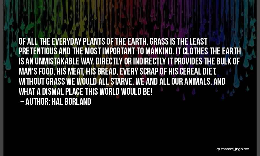 Most Pretentious Quotes By Hal Borland