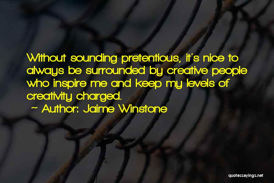 Most Pretentious Quotes By Jaime Winstone