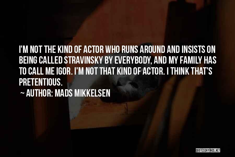 Most Pretentious Quotes By Mads Mikkelsen
