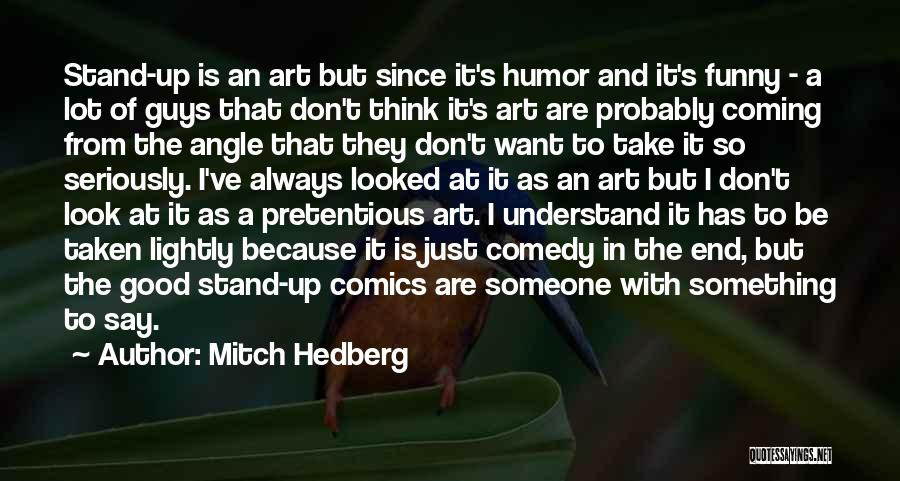 Most Pretentious Quotes By Mitch Hedberg