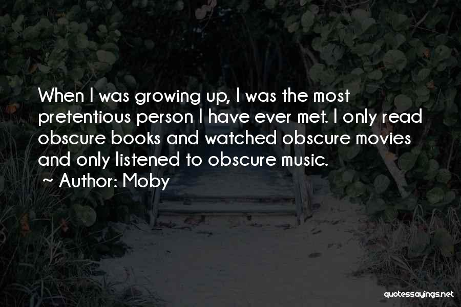 Most Pretentious Quotes By Moby