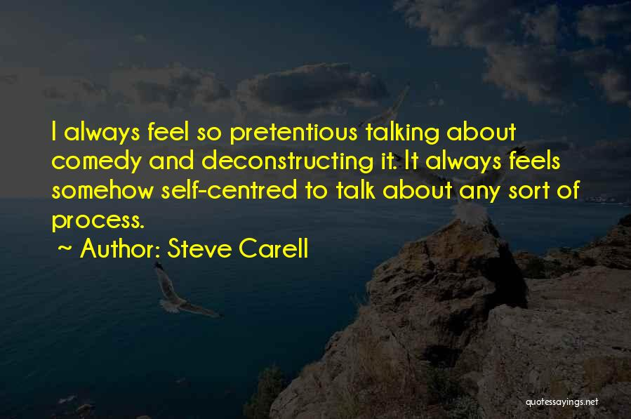 Most Pretentious Quotes By Steve Carell