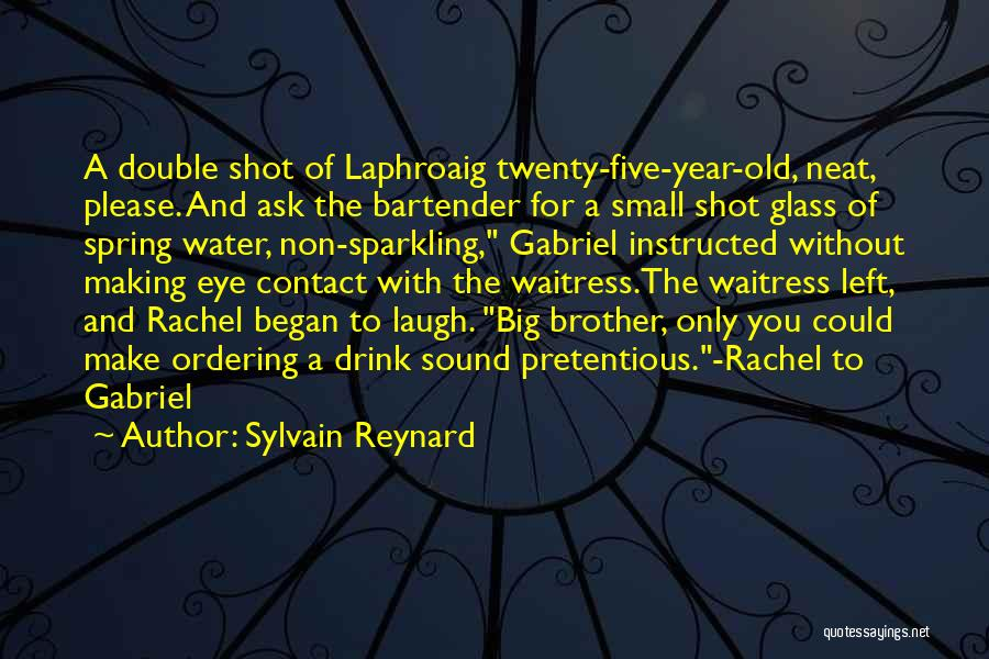 Most Pretentious Quotes By Sylvain Reynard