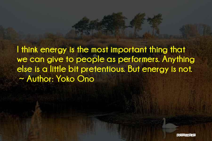 Most Pretentious Quotes By Yoko Ono
