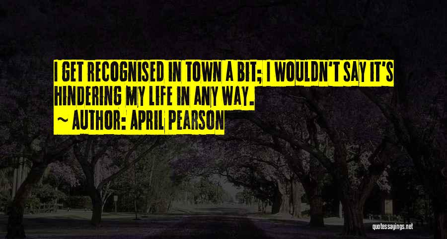 Most Recognised Quotes By April Pearson