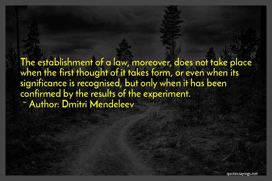 Most Recognised Quotes By Dmitri Mendeleev