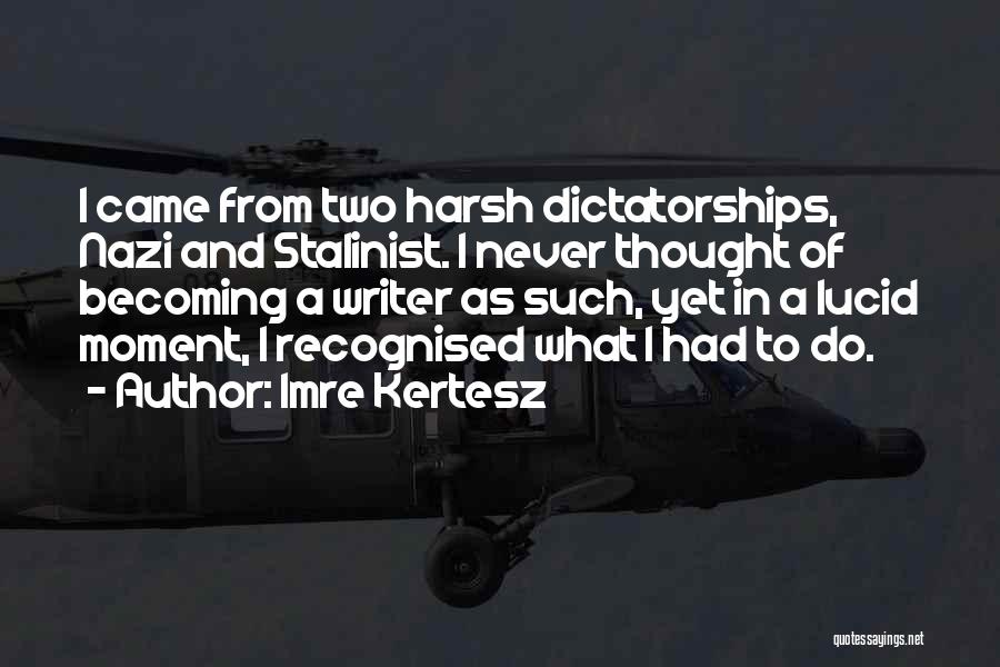 Most Recognised Quotes By Imre Kertesz