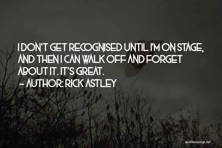 Most Recognised Quotes By Rick Astley