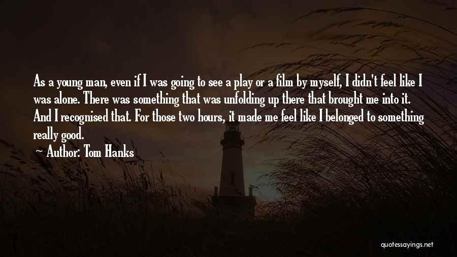 Most Recognised Quotes By Tom Hanks