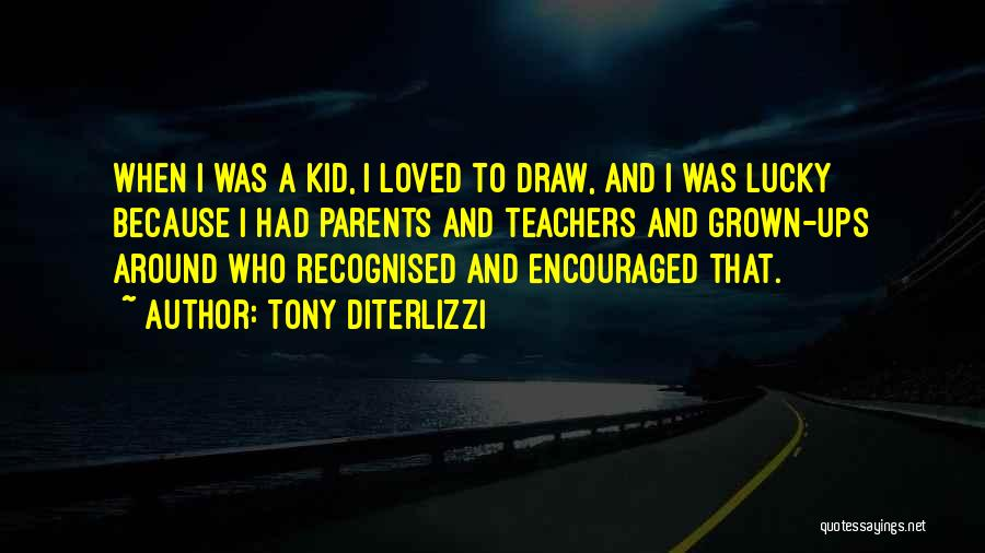 Most Recognised Quotes By Tony DiTerlizzi