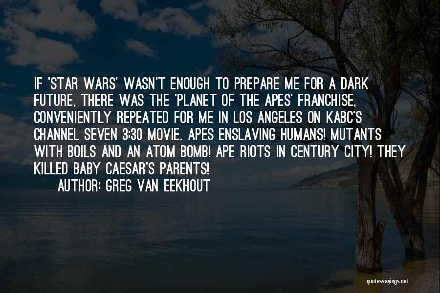 Most Repeated Movie Quotes By Greg Van Eekhout