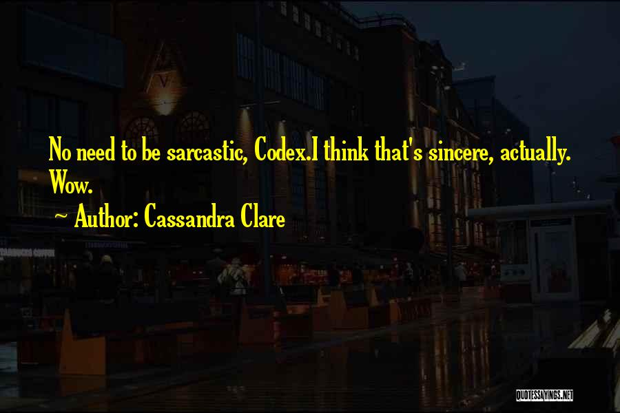 Most Sarcastic Quotes By Cassandra Clare