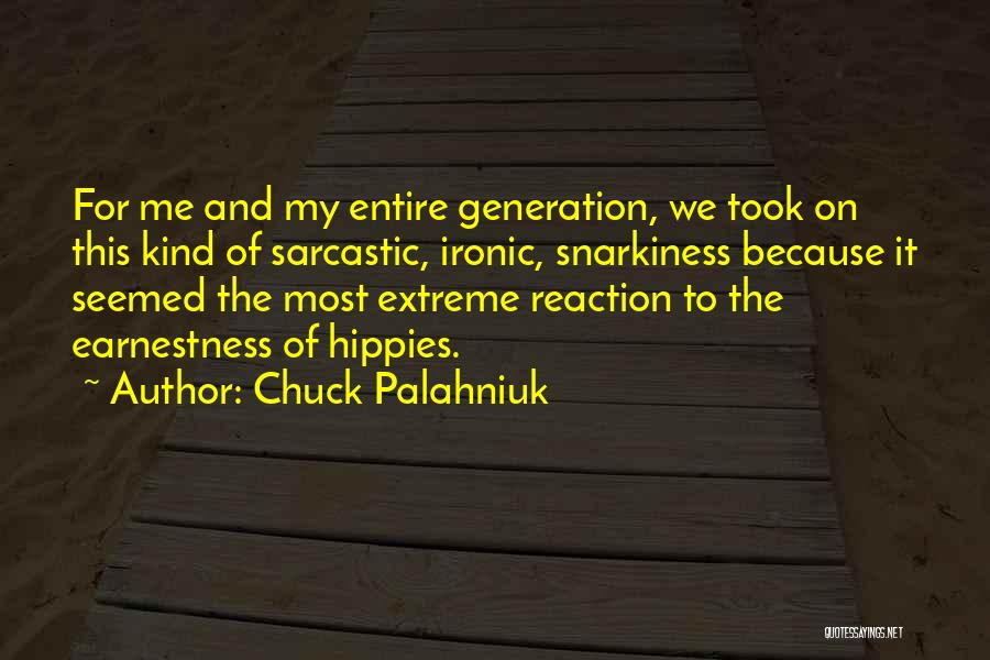 Most Sarcastic Quotes By Chuck Palahniuk