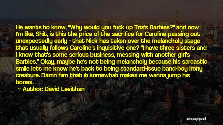 Most Sarcastic Quotes By David Levithan