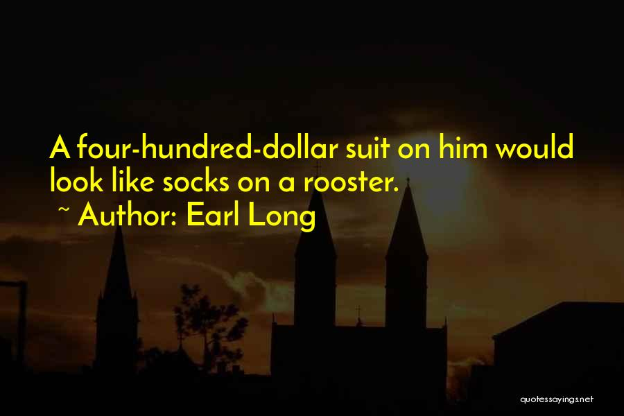 Most Sarcastic Quotes By Earl Long