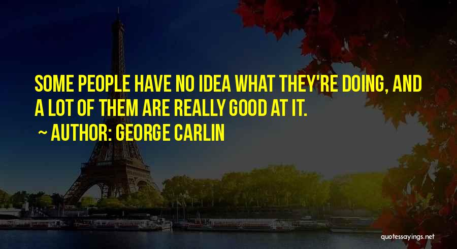 Most Sarcastic Quotes By George Carlin