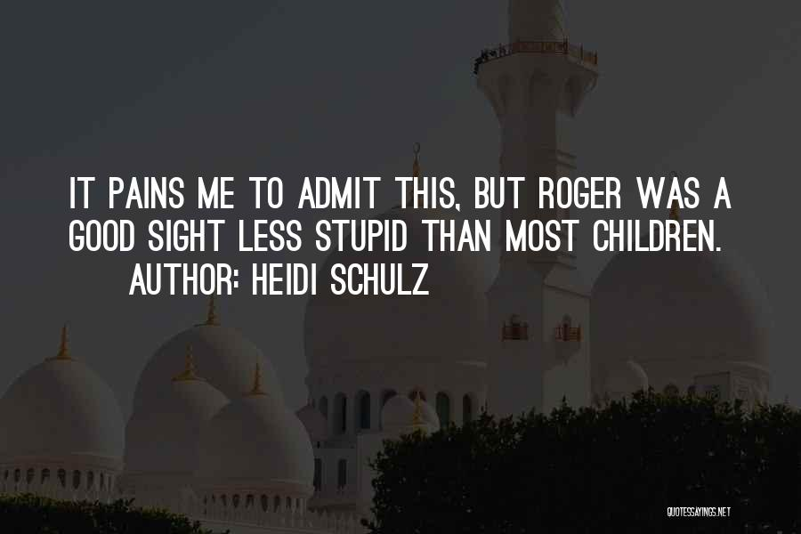 Most Sarcastic Quotes By Heidi Schulz