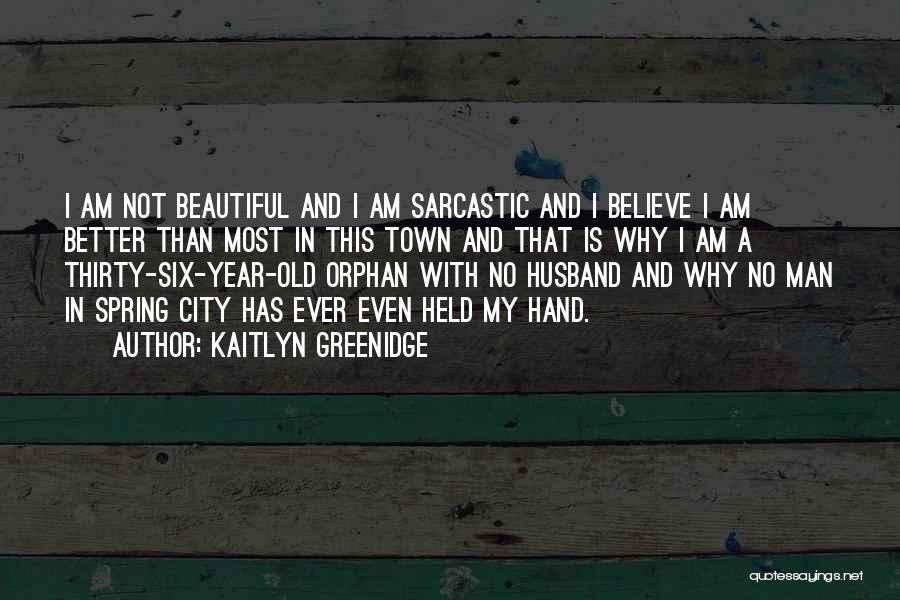 Most Sarcastic Quotes By Kaitlyn Greenidge