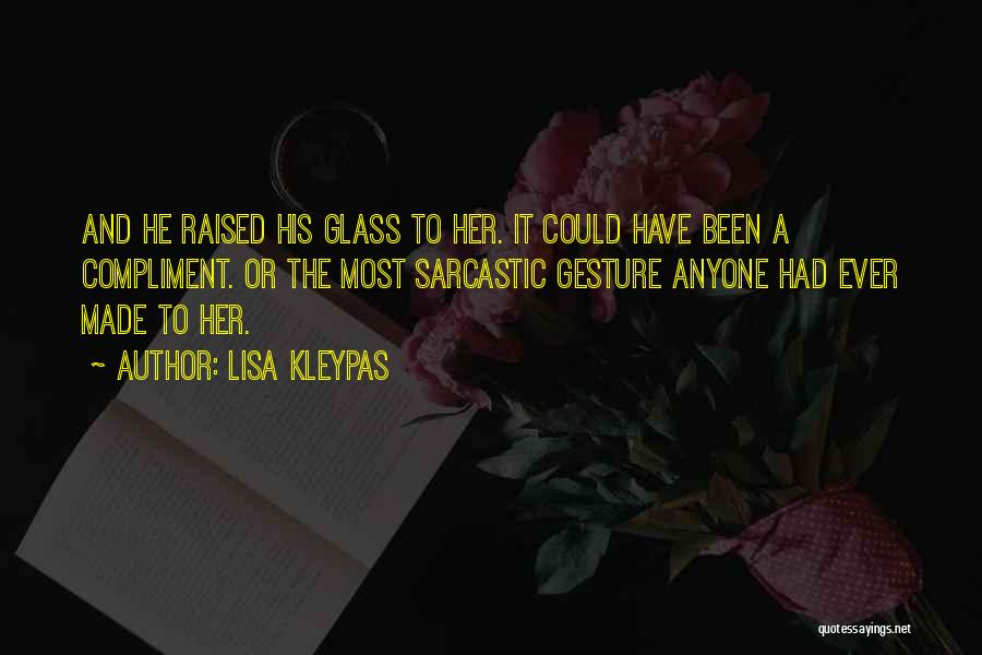 Most Sarcastic Quotes By Lisa Kleypas