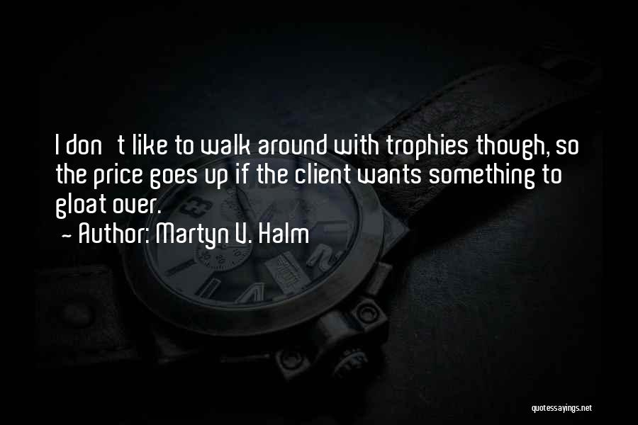 Most Sarcastic Quotes By Martyn V. Halm