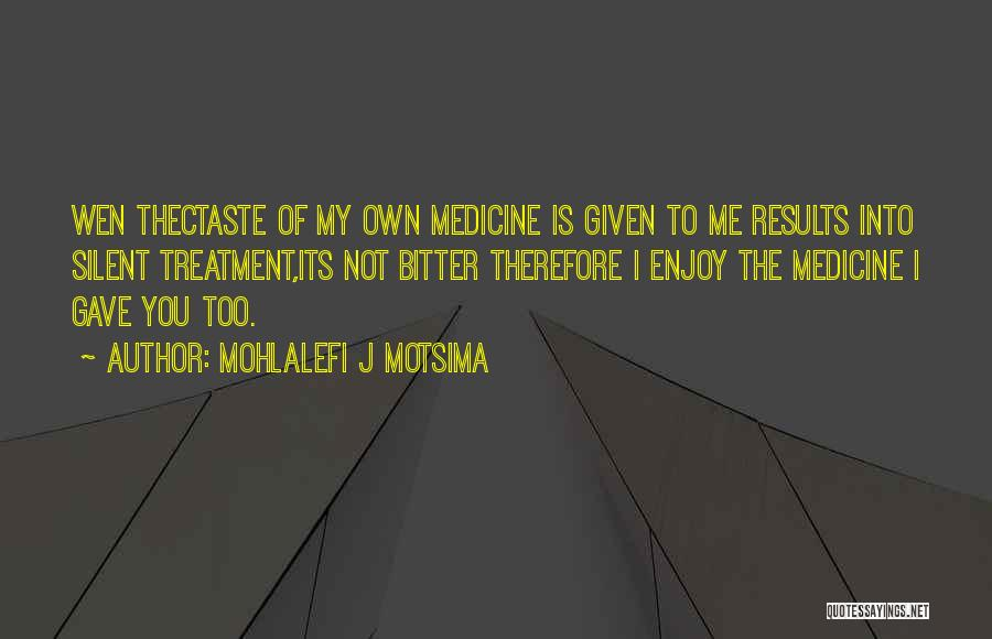 Most Sarcastic Quotes By Mohlalefi J Motsima