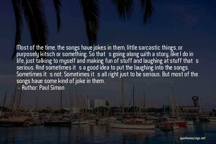 Most Sarcastic Quotes By Paul Simon