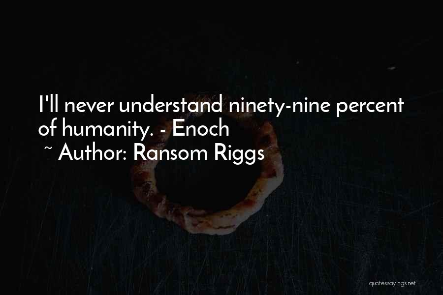 Most Sarcastic Quotes By Ransom Riggs