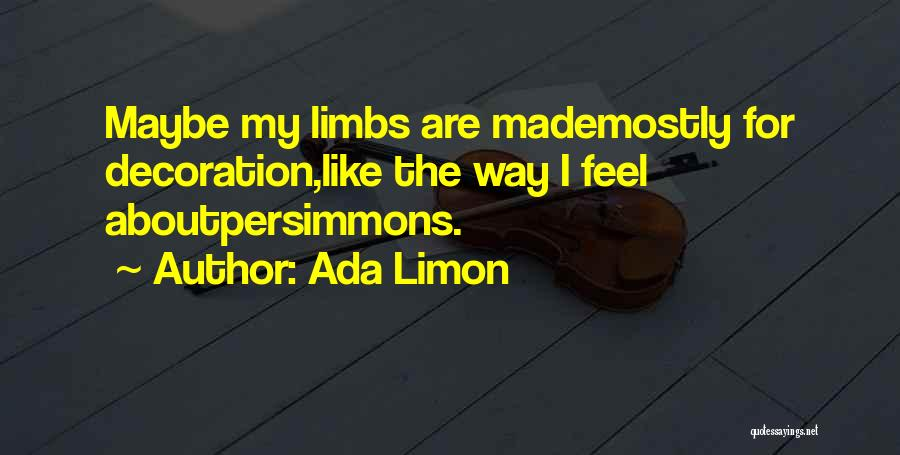 Mostly Quotes By Ada Limon