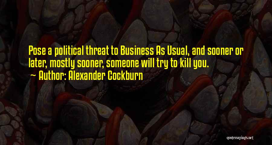 Mostly Quotes By Alexander Cockburn